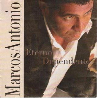 Download Marcos Antônio - Eterno Dependente 2004