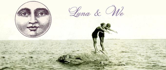 Luna & We