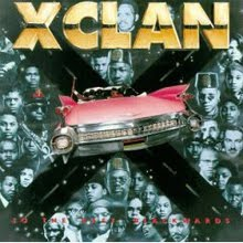 "X-CLAN   ""TO THE EAST BLACKWARDS"""