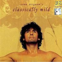 Sonu Nigam - Classically Mild
