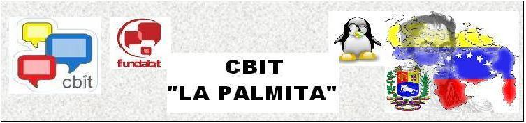 """""""CBIT LA PALMITA"""""""