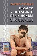 ENCANTO Y DESENCANTO DE UN HOMBRE SIN GRACIA (Novela)