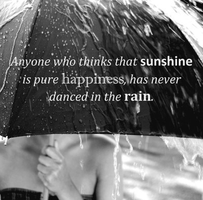 "although i am not the ""dancing in the rain"" type of gal."