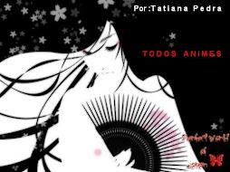 TODOS ANIMES.