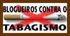 Blogueiros contra o Tabagismo!