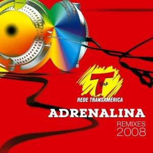 Adrenalina 2008 Remixes – Rede Transamerica (2008)