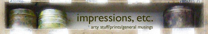 Impressions, etc.