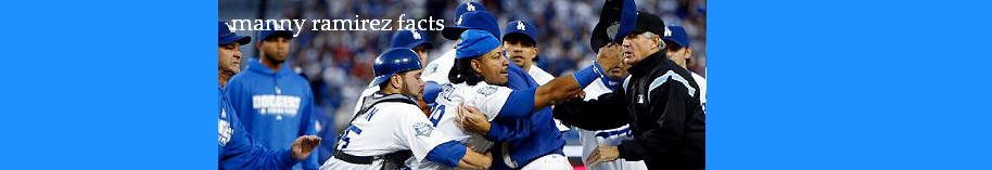 manny ramirez facts