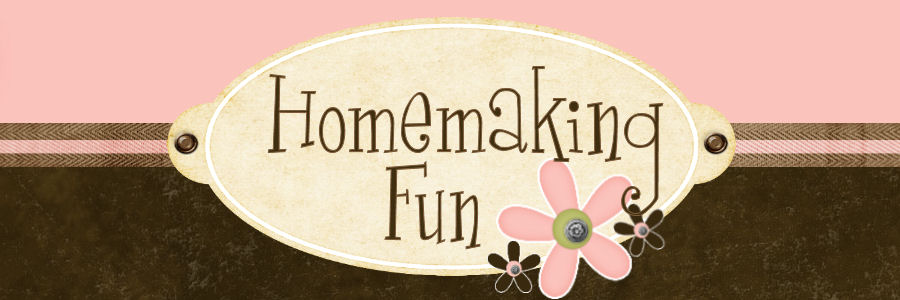 Homemaking Fun
