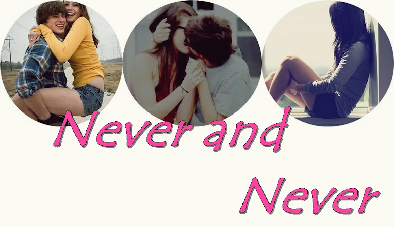 Never and never