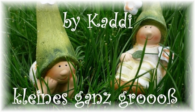 by Kaddi - kleines ganz groooß