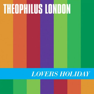 theophilus+london+why+even+try+lovers+holiday