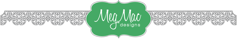 MegMac Designs :: Everyday Inspirations