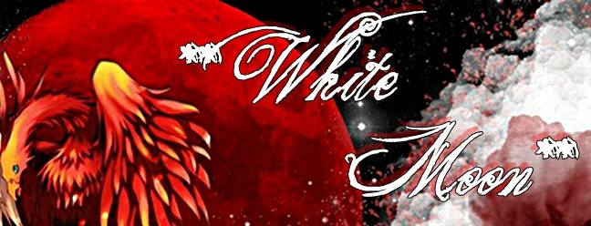 ** White Moon**