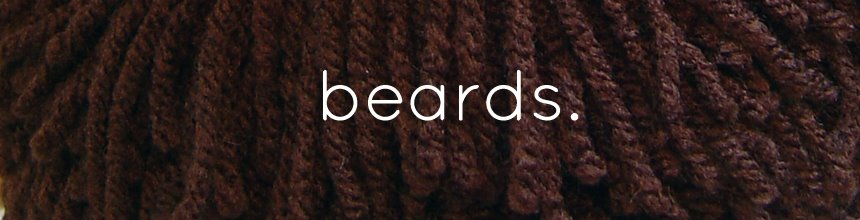 I Made You a Beard