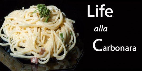 Life alla Carbonara