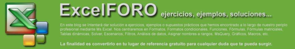 EXCEL FORO: EJERCICIOS, EJEMPLOS, SOLUCIONES, DUDAS