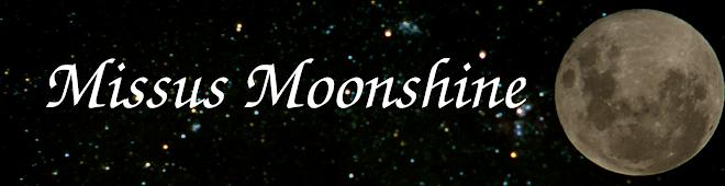 Missus Moonshine
