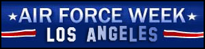 Air Force Week Los Angeles. Click to learn more...