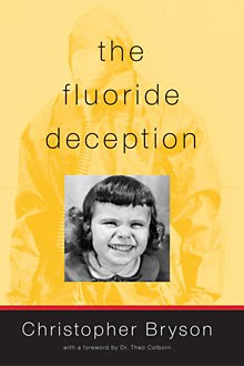 """The Fluoride Deception"" by Christopher Bryson (please click pic)"