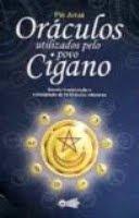 Oráculos Utilizados pelo Povo Cigano por PAI JURUA Sacerdote do Templo Estrela Azul