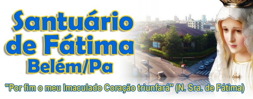 Santuário de Fátima - Oficial (Belém/PA)