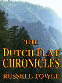 The Dutch Flat Chronicles, 1849-1906