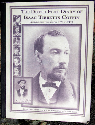 The Dutch Flat Diary of Isaac Tibbetts Coffin, 1870-1903: With His 1863 Texas Hill Diary, and Many Original Photographs