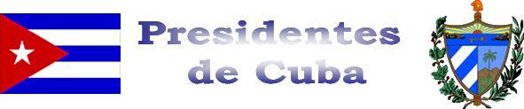 Presidentes de Cuba