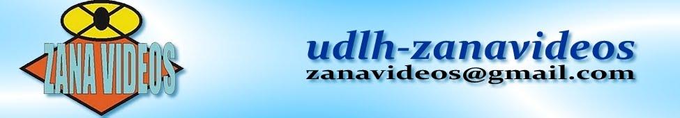 UDLH - ZANA VIDEOS
