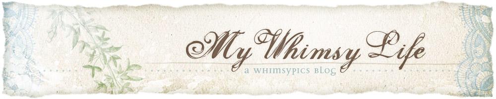 My Whimsy Life