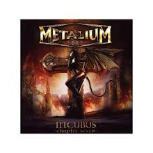 Metalium -Incubus
