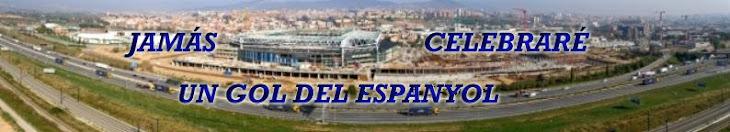 JAMÁS CELEBRARÉ UN GOL DEL ESPANYOL