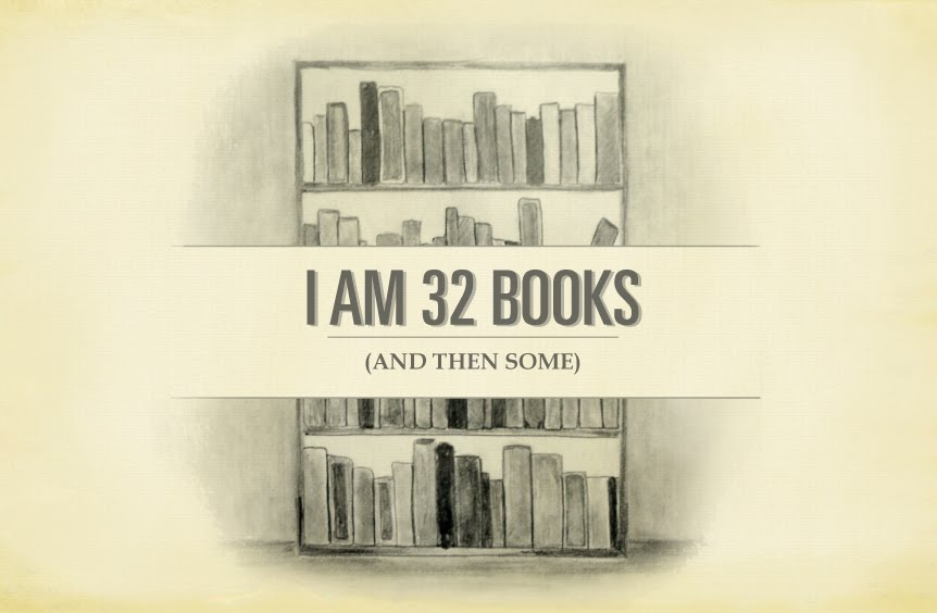 I am 32 books (and then some).