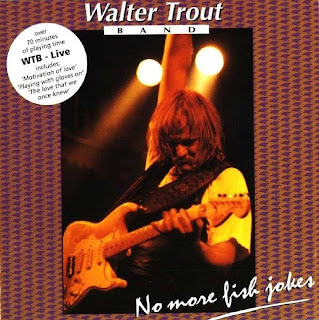 [Bild: Walter+Trout+Band+-+No+More+Fish+Jokes+(...+Front.jpg]