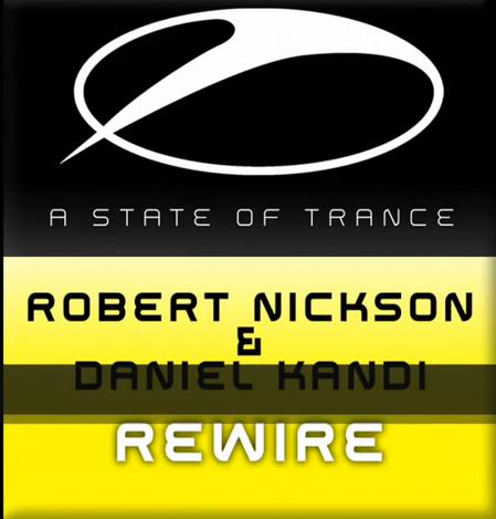 Robert Nickson & Daniel Kandi - Rewire (Original Mix) (ASOT112) HQ