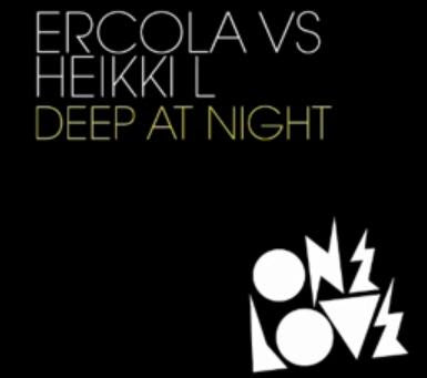 Ercola vs Heikki L-Deep At Night (Adam K And Soha Remix) Lyrics