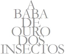 A Baba de Ouro dos Insectos