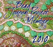 I am a member of the Bead Journal Project  2010 :)
