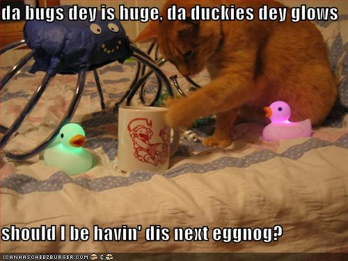 da bugs dey is huge, da duckies dey glows