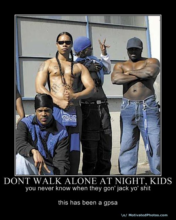 Dont walk alone at night, kids