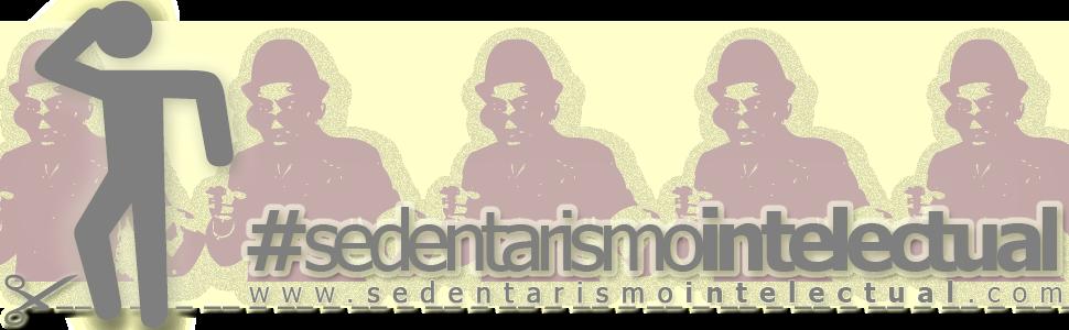 Sedentarismo Intelectual - Entretenimento goela abaixo!