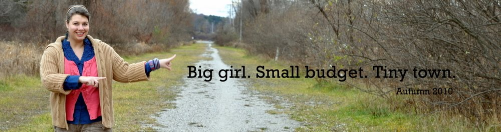 Big Girl. Small Budget. Tiny Town.