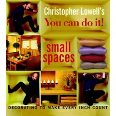 cover of Christopher Lowell's You Can Do It! Small Spaces book