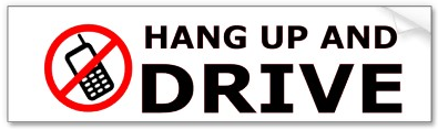 bumper sticker - Hang Up and Drive