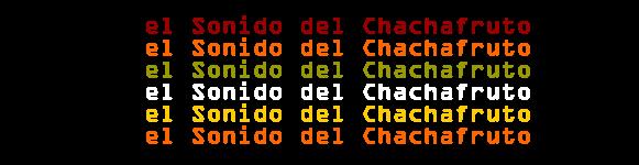 el Sonido del Chachafruto