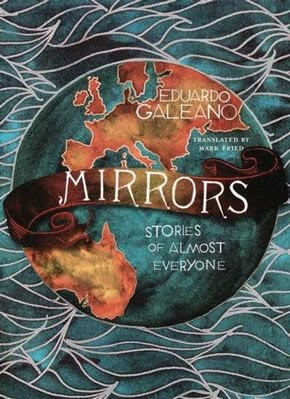 Mirrors, Stories of Almost Everyone by Eduardo Galeano, European cover