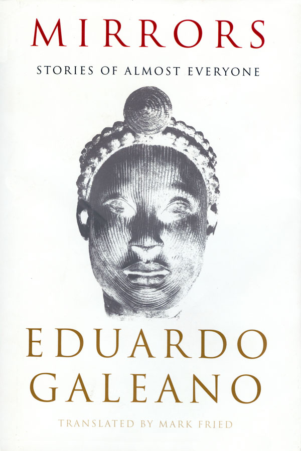 Mirrors, Stories of Almost Everyone by Eduardo Galeano, American cover