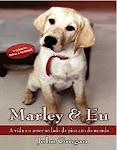 Marley e Eu. Esse livro é tudo de bom! Leiam!