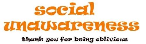 Social Unawareness